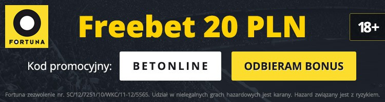 fortuna freebet 20 pln