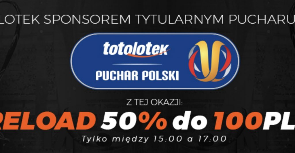 Totolotek Puchar Polski. 100 PLN bonus reload!